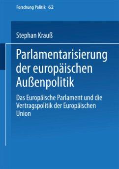 Parlamentarisierung der europäischen Außenpolitik - Krauß, Stefan