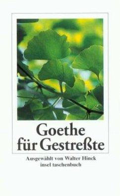Goethe für Gestreßte - Goethe, Johann Wolfgang von