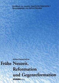 Frühe Neuzeit, Reformation und Gegenreformation - Reisenleitner, Markus