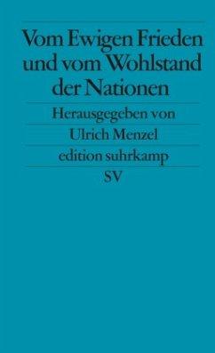 Vom Ewigen Frieden und vom Wohlstand der Nationen - Menzel, Ulrich (Hrsg.)