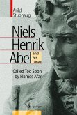NIELS HENRIK ABEL and his Times