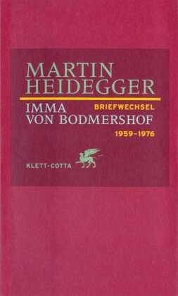 Briefwechsel 1959 - 1976 - Heidegger, Martin; Bodmershof, Imma von