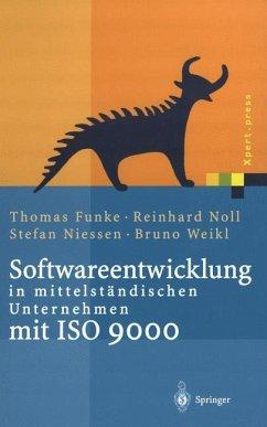 Softwareentwicklung in mittelständischen Unternehmen mit ISO 9000 - Funke, Thomas;Noll, Reinhard;Niessen, Stefan