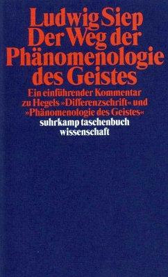 Der Weg der ' Phänomenologie des Geistes' - Siep, Ludwig