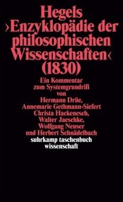 Hegels ' Enzyklopädie der philosophischen Wissenschaften' (1830) - Schnädelbach, Herbert; Drüe, Hermann; Gethmann-Siefert, Annemarie; Hackenesch, Christa; Jaeschke, Walter; Neuser, Wolfgang