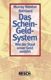 Das Schein-Geld-System
