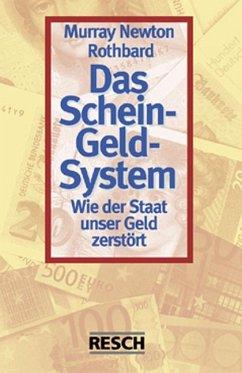 Das Schein-Geld-System - Rothbard, Murray Newton