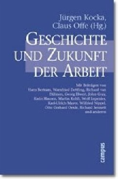 Geschichte und Zukunft der Arbeit - Kocka, Jürgen / Offe, Claus (Hgg.)