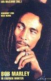 Bob Marley in eigenen Worten