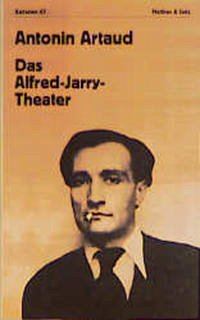 Das Alfred-Jarry-Theater - Artaud, Antonin