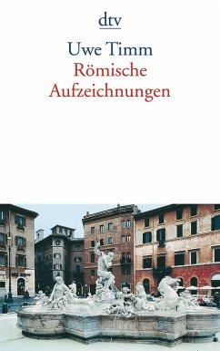 Römische Aufzeichnungen - Timm, Uwe