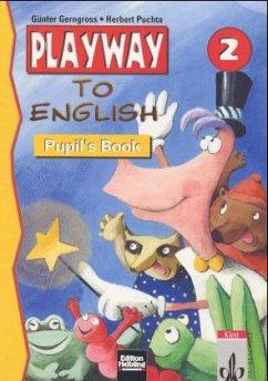 Playway to English. 2.Schuljahr. Lehrwerk Pupil...