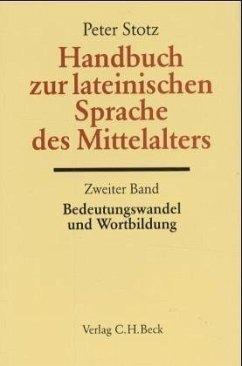 Handbuch zur lateinischen Sprache des Mittelalters / Handbuch der Altertumswissenschaft Bd. II, 5.2, Tl.2 - Stotz, Peter