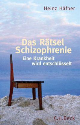 Das Rätsel Schizophrenie - Häfner, Heinz