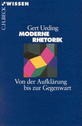 Moderne Rhetorik - Ueding, Gert