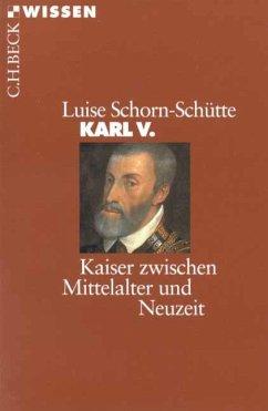 Karl V - Schorn-Schütte, Luise