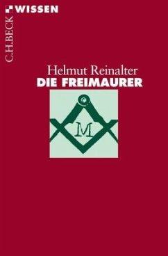 Die Freimaurer - Reinalter, Helmut