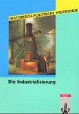 Historisch-Politische Weltkunde. Die Industrialisierung