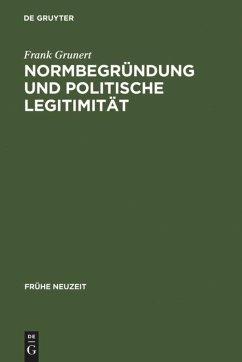 Normbegründung und politische Legitimität - Grunert, Frank