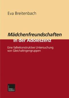 Mädchenfreundschaften in der Adoleszenz - Breitenbach, Eva