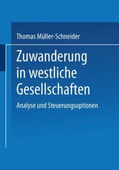 Zuwanderung in westliche Gesellschaften - Müller-Schneider, Thomas