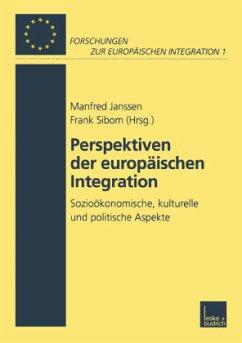 Perspektiven der Europäischen Integration