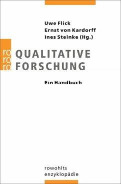 Qualitative Forschung. Ein Handbuch - Flick, Uwe / Kardorff, Ernst v. / Steinke, Ines (Hrsg.)