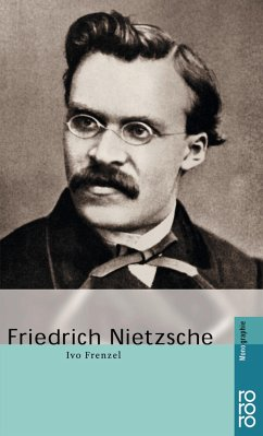 Friedrich Nietzsche - Frenzel, Ivo