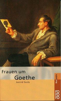 Frauen um Goethe - Seele, Astrid