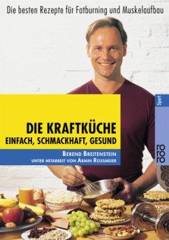 Die Kraftküche - Breitenstein, Berend