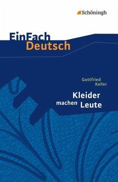 Kleider machen Leute. EinFach Deutsch Textausgaben - Keller, Gottfried