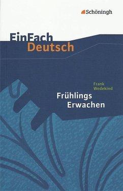 Frühlings Erwachen. EinFach Deutsch Textausgaben - Wedekind, Frank