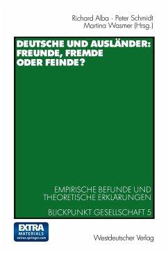 Deutsche und Ausländer: Freunde, Fremde oder Feinde?