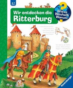 Wir entdecken die Ritterburg / Wieso? Weshalb? Warum? Bd.11 - Trapp, Kyrima