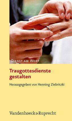 Traugottesdienste gestalten - Ziebritzki, Henning