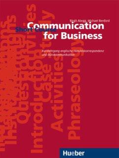Communication for Business. Short Course. Lehrbuch - Abegg, Birgit; Benford, Michael