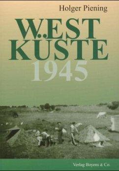 Westküste 1945 - Piening, Holger