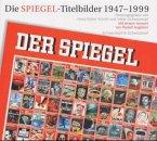 Die Spiegel-Titelbilder 1947-1999