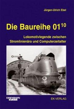 Die Baureihe 01.10 - Ebel, Jürgen-Ulrich