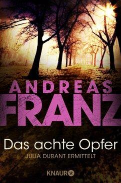 Das achte Opfer / Julia Durant Bd.2 - Franz, Andreas