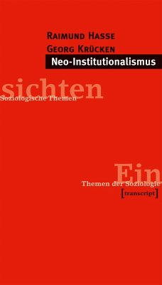 Neo-Institutionalismus - Hasse, Raimund; Krücken, Georg