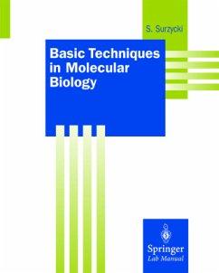 Basic Techniques in Molecular Biology - Surzycki, Stefan