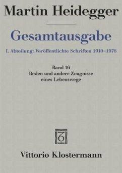 Gesamtausgabe Abt. 1. Veröffentlichte Schriften Bd. 16 Reden und andere Zeugnisse eines Lebensweges 1910 - 1976 - Heidegger, Martin