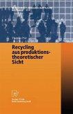 Recycling aus produktionstheoretischer Sicht