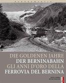 Bahnromantik: Die goldenen Jahre der Berninabahn