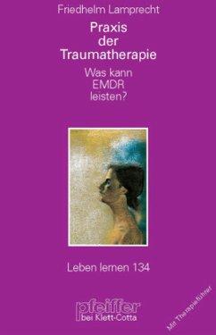 Praxis der Traumatherapie - Lamprecht, Friedhelm