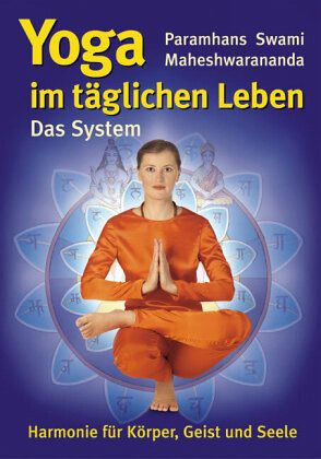 yoga im t glichen leben von paramhans swami maheshwarananda buch. Black Bedroom Furniture Sets. Home Design Ideas
