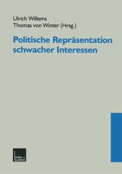 Politische Repräsentation schwacher Interessen - Willems, Ulrich / Winter, Thomas von (Hgg.)