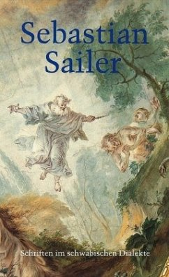 Sebastian Sailers Schriften im schwäbischen Dialekte - Sailer, Sebastian