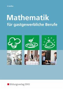Mathematik für gastgewerbliche Berufe - Geißler, Cornelia